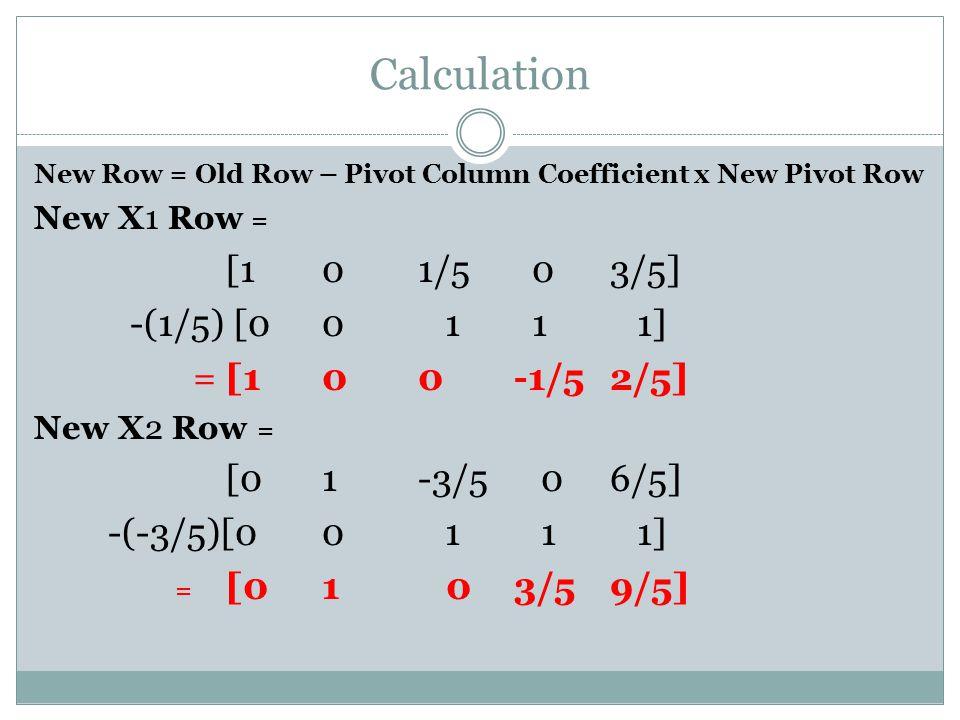 Calculation [1 0 1/5 0 3/5] -(1/5) [0 0 1 1 1] = [1 0 0 -1/5 2/5]